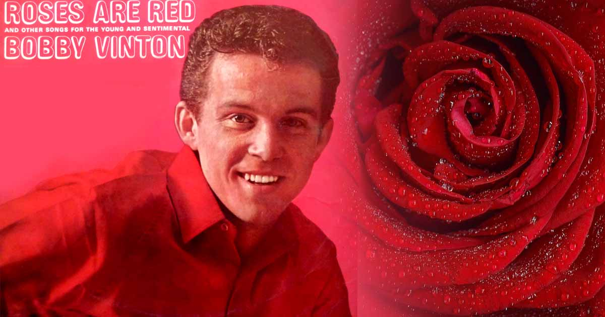 Bobby Vinton Says Roses Are Red My Love Violets Are Blue