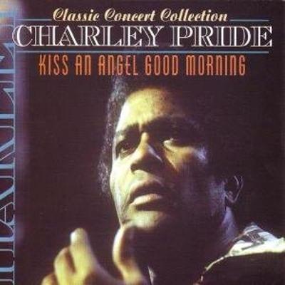 Kiss An Angel Good Mornin',Charley Pride