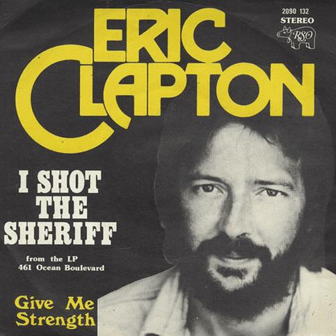 Eric Clapton, I Shot the Sheriff