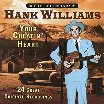 Hank Williams, I Saw the Light, Your Cheatin' Heart