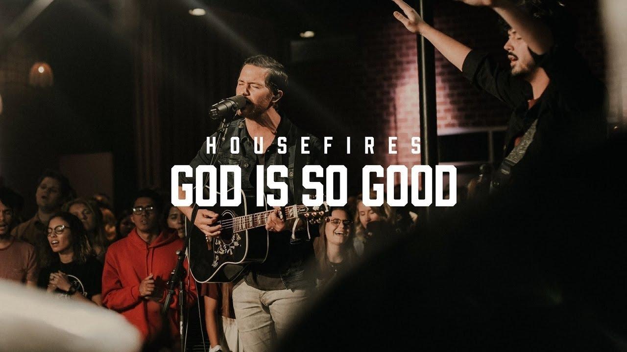 Pat Barrett, Housefires, God is so Good