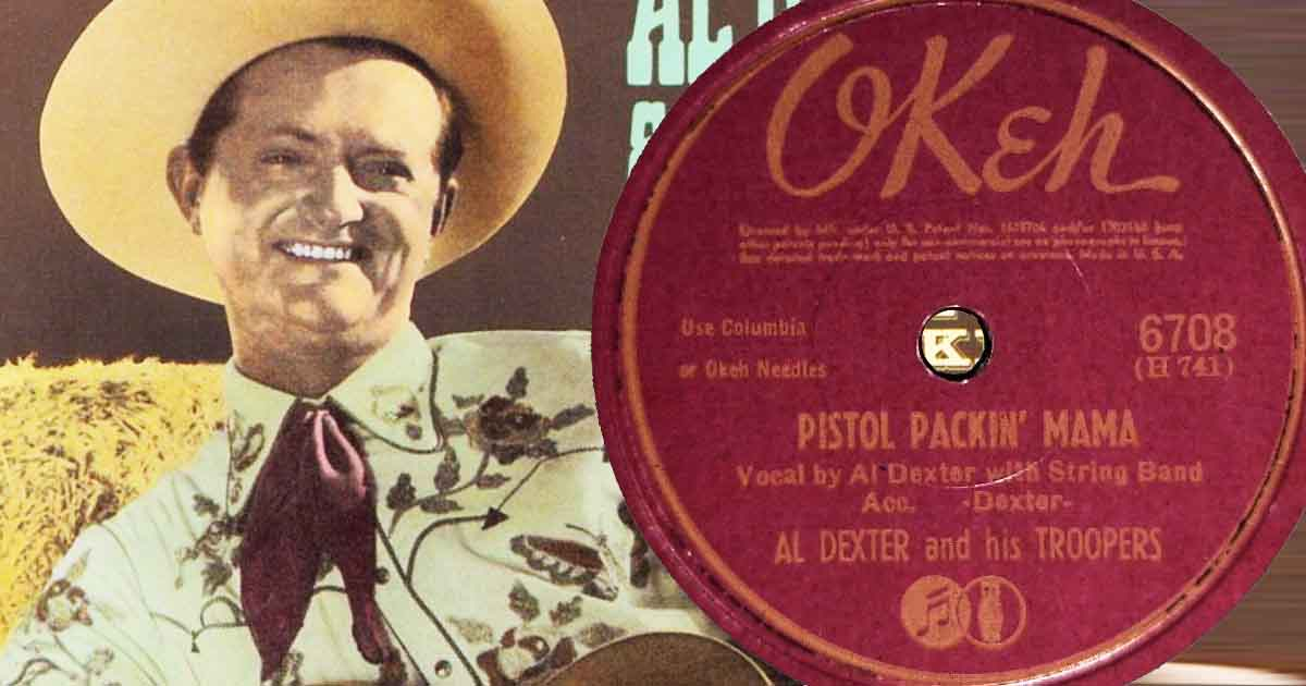 "Who Could Seize Al Dexter's 1944 Honky-Tonk,""Pistol Packin' Mama"" 1"